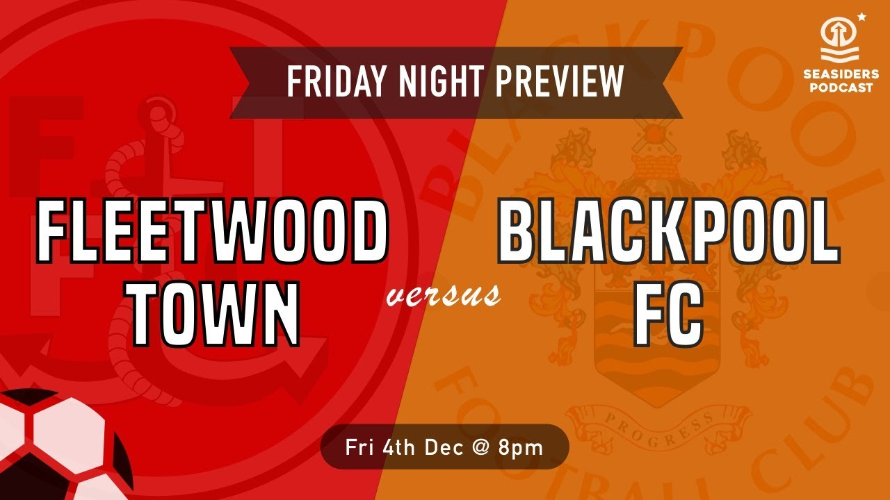 Match Preview Fleetwood Town V Blackpool Fc Youtube