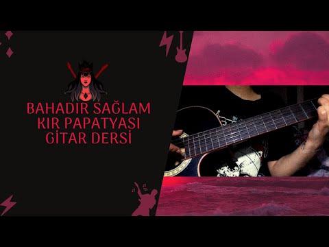 Gitar Dersi - Bahadır Sağlam Kır Papatyası Nasıl Çalınır?