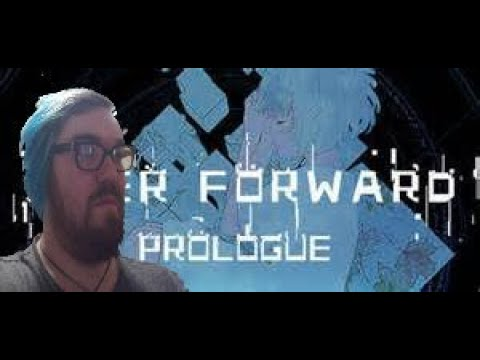 This Game Is Beautiful. | Ever Forward Prologue |