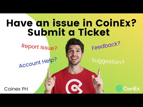How to Submit a Ticket/Request to CoinEx Support? | Tagalog