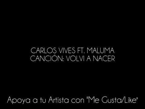 Carlos Vives - Volví A Nacer Ft. Maluma (Letra/Lyrics)