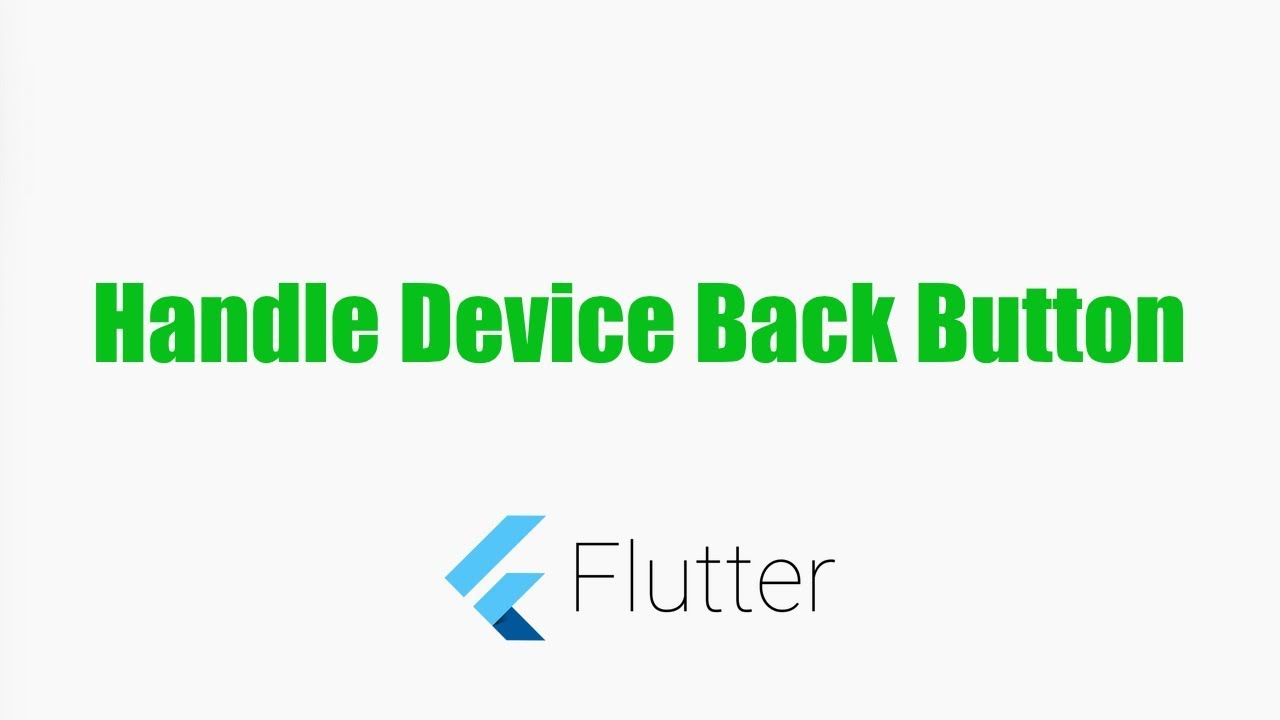 Flutter Tutorials – Handling Back Button in Flutter for Android and