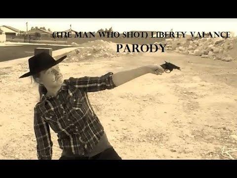 (The Man Who Shot) Liberty Valance Parody Music Video