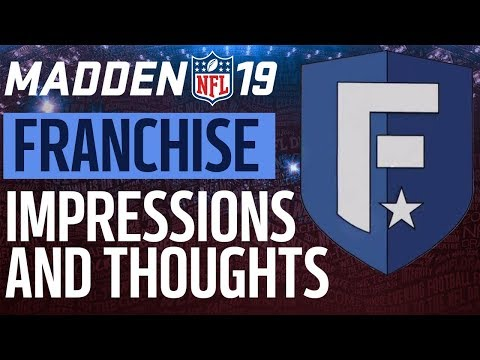 Madden 19 Franchise Mode Pre-Release Impressions & Thoughts