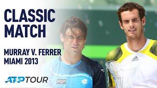 Murray V Ferrer | 2013 Miami Open Final | Classic Match | Atp
