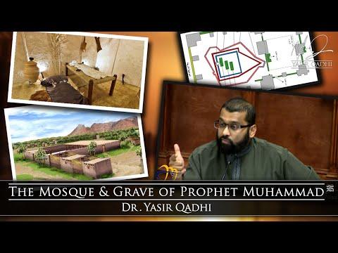 Seerah of Prophet Muhammad 102 - The Mosque & Grave of Muhammad ~ Dr. Yasir Qadhi | 4th Feb 2015