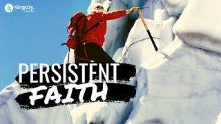 Persistent Faith   Heroes Of Faith (Week 08)   Ps. Sam Ellis