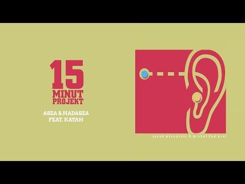 15 Minut Projekt - Asza & Hadasza Feat. Kayah (Official Audio)