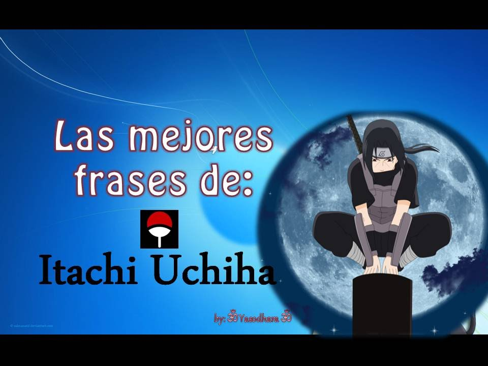 Mejores Frases De Itachi Uchiha Youtube