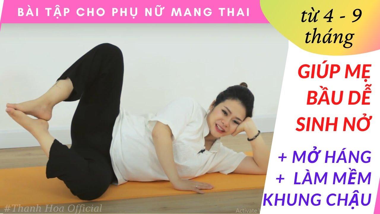 Bài Tập BẦU DỄ SINH NỞ – Làm Mềm Khung Chậu – PREGNATAL YOGA – MẸ KHỎE CON THÔNG MINH #5 | Thanh Hoa