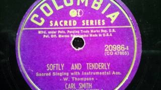 Watch Carl Smith Softly And Tenderly video