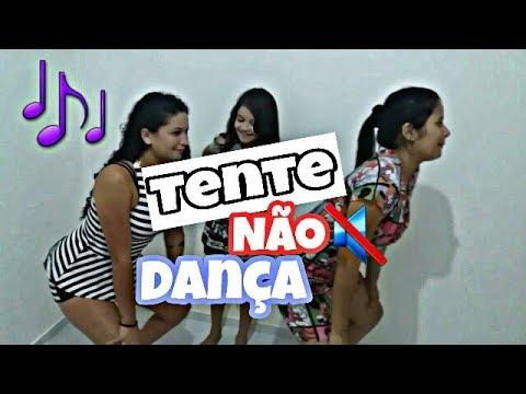 Tente Não Dançar Nem Cantar!!!