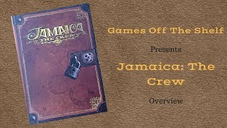 Jamaica: The Crew - Overview