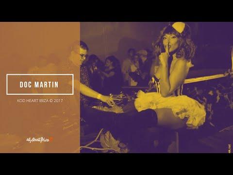 DOC MARTIN · Keep on Dancing at Heart Ibiza © AllaboutibizaTV