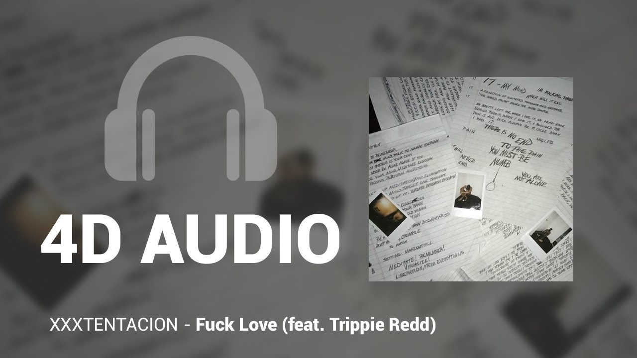 XXXTENTACION - Fuck Love (feat  Trippie Redd) [3D - 4D AUDIO] Headphones