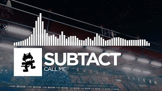 Subtact - Call Me [Monstercat Release]