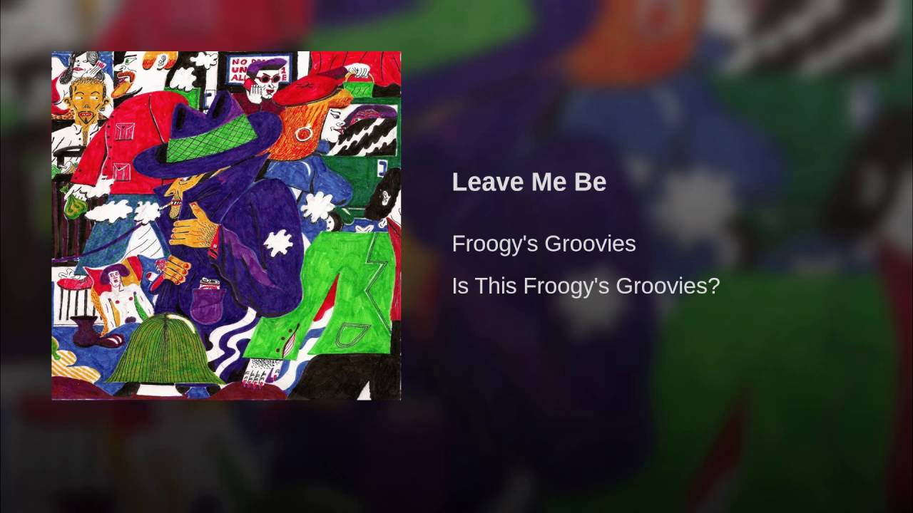Leave Me Be #1