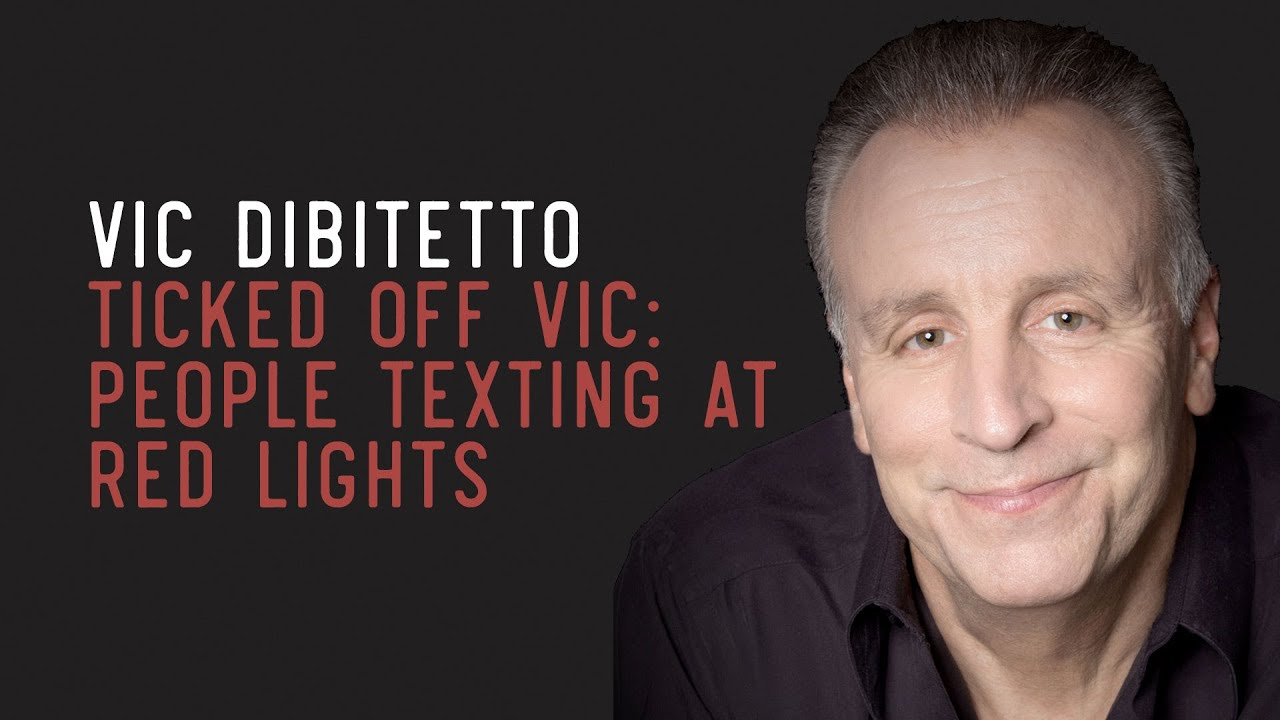 Ticked Off Vic: People Texting at Red Lights | VicDiBitetto.net