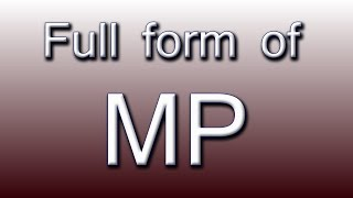 Full form of MP