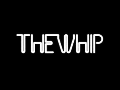Trash - The Whip