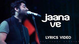 JAANA VE FULL LYRICS  Video Song   Arijit Singh   Aksar 2   Mithoon  #arijitsingh #lyricspoint