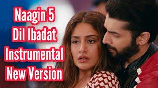 Naagin 5   Dil Ibadat Instrumental   New Version   Veer-Bani Background Music   CODE NAME BADSHAH 2