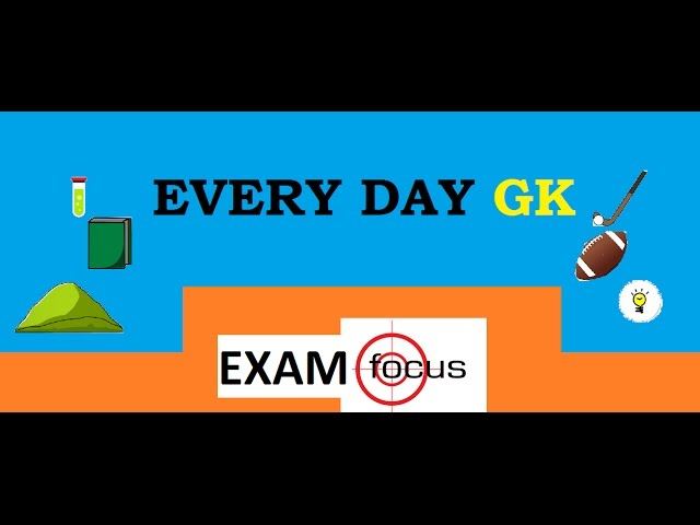 EVERYDAY GK MOST IMPORTANT GK QUESTIONS FOR SSC CGLE CHSL JE DDA LIC CLAT DMRC NMRC STATE COMMISSION