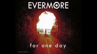 Watch Evermore For One Day video
