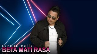 Sarman Walla - Beta Mati Rasa (Official Music Video)