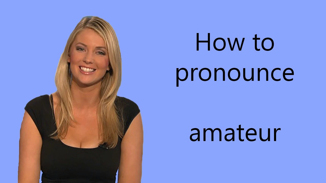 How To Pronounce Amateur Youtube