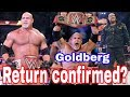 Goldberg return in WWE confirmed? Goldberg return update in WWE 2018