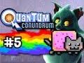Quantum Conundrum Ep. 5 - Nyan Cat Surprise! (HD)