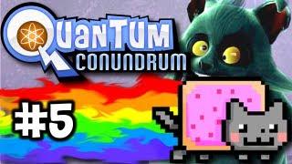 Quantum Conundrum Ep. 5 - Nyan Cat Surprise! (HD)