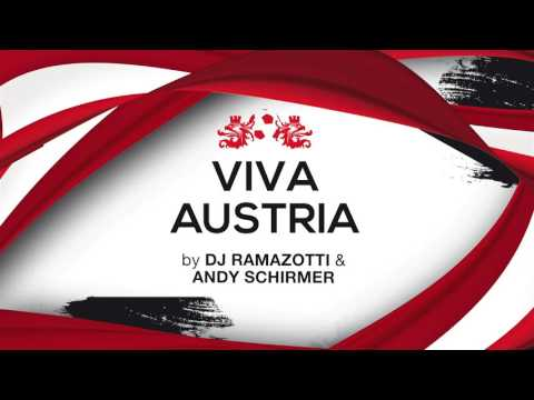 DJ Ramazotti & Andy Schirmer - VIVA Austria (Radio Cut) EM Song 2016