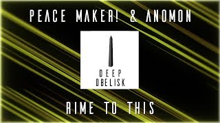 PEACE MAKER! & Anomon - Rime To This