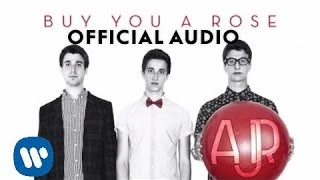 AJR - Buy You A Rose [Official Audio]