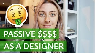How to Make Money Online as a Designer - Passive Income