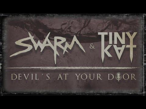 SWARM & TINYKVT - Devil's At Your Door (Official Audio)