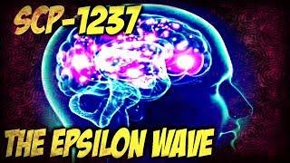 SCP-1237 The Epsilon Wave | Object Class: Keter | sleep-based scp | telekinetic scp |