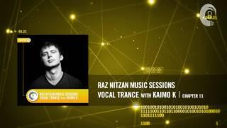 Скачать Raz Nitzan Music Sessions Vocal Trance With Kaimo K Chapter 13 FREE DOWNLOAD