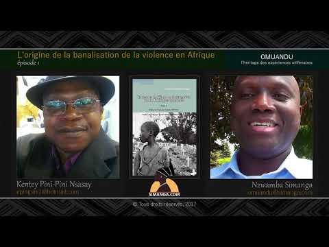Episode 1: L'origine de la banalisation de la violence en Afrique