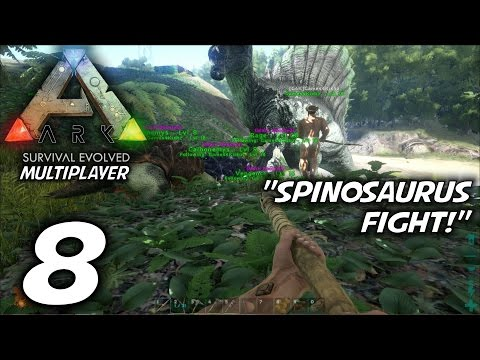 """ARK: Survival Evolved Multiplayer Gameplay / Let's Play (S-1) -Ep. 8- """"Spinosaurus Fight"""""""