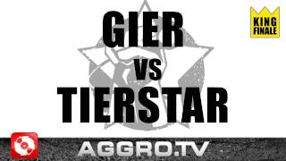 RAP AM MITTWOCH - GIER VS TIERSTAR - KING FINALE VOM 15.06.2011 (OFFICIAL HD VERSION AGGRO TV)