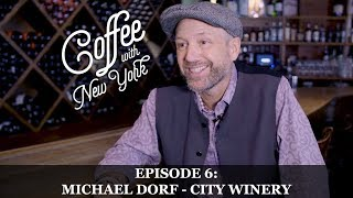 Coffee with New York - Michael Dorf - City Winery and The Knitting Factory