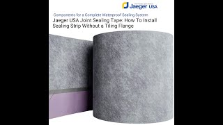 How To Install Joint Sealing Strip Without a Tiling Flange