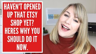 SHOULD I OPEN AN ETSY SHOP? WHY SHOULD I START AN ETSY BUSINESS IN 2020? what's the point in et
