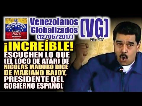 ¡INCREÍBLE! - Escuchen lo que Nicolás Maduro dice de Mariano Rajoy, presidente del gobierno español