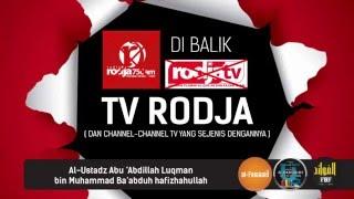 Di Balik TV RODJA ( Dan Channel-Channel TV yang Sejenis Dengannya ) #AlFawaaidNet