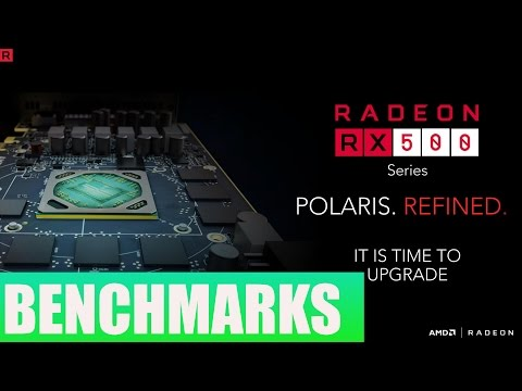AMD Radeon RX 500 Series Benchmarks!