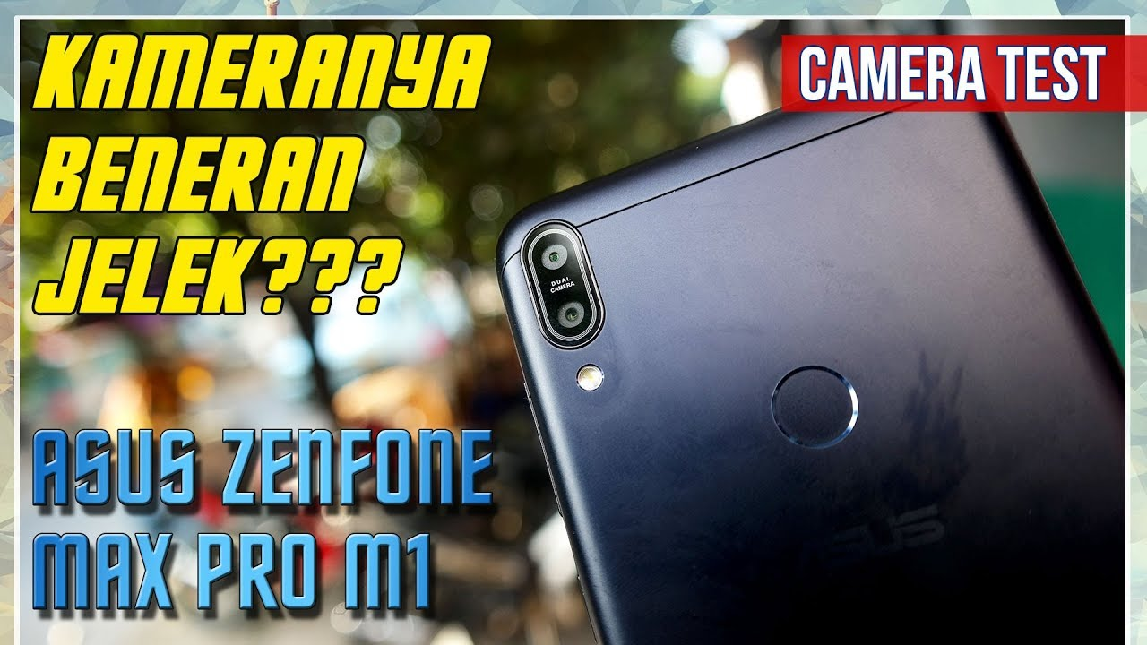 Kameranya Jelek Camera Review Asus Zenfone Max Pro M1 Youtube